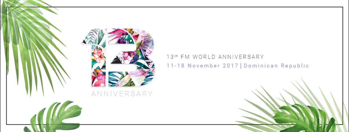 13th FM WORLD Anniversary, Dominican Republic 2017
